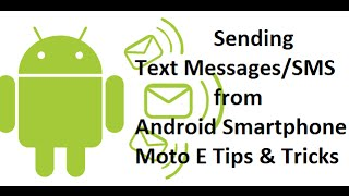 Android Guide - Sending Text Messages / SMS from Android Smartphone - Moto E Tips & Tricks