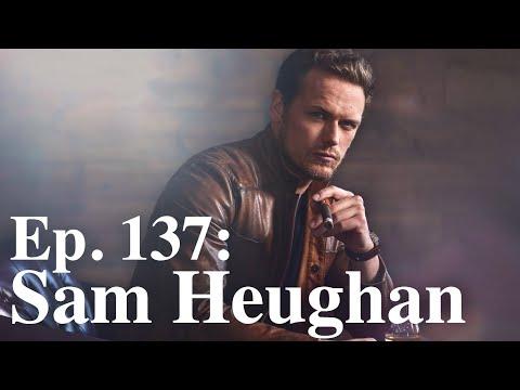 ESPN's Whiskey Neat Ep. 137 Sam Heughan Returns...What's next for The Sassenach?