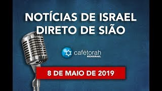 71 Anos da Independência de Israel, Notícias de Israel, 8 de Maio de 2019, Cafetorah com