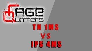 ragequitters special tn 1ms panel vs ips 4ms panel