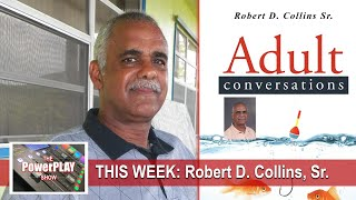 The PowerPLAY Show presents Adult Conversations with Robert D  Collins, Sr.