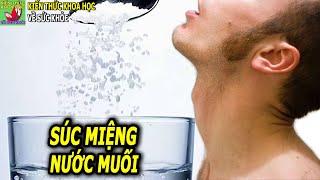 Súc miệng nước muối có tốt không?