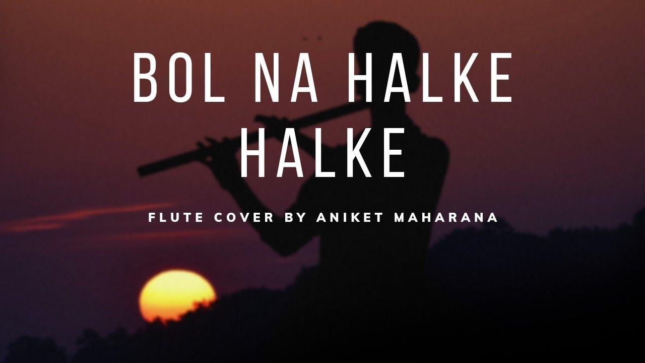 Bol Na Halke Halke | Flute cover by Aniket Maharana