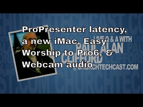 Answers to church tech questions on ProPresenter latency, a
