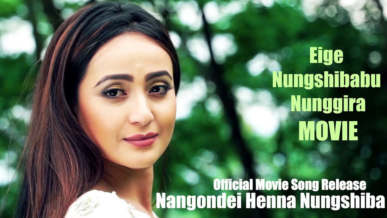 Nangondei Henna Nungshiba Official Eigi Nungshibabu Nangira Movie