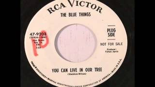 The Blue Things - You Can Live In Our Tree