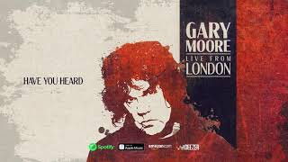 Gary Moore - Have You Heard (Live From London) 2020