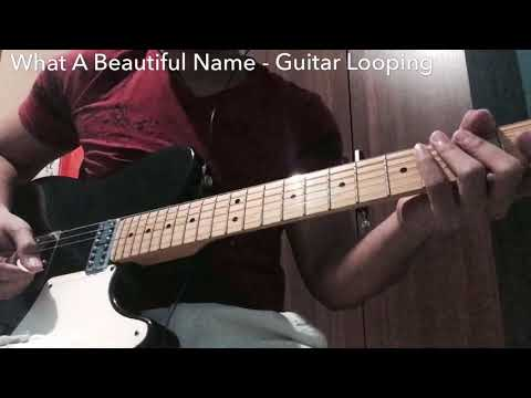 What A Beautiful Name - Hillsong (Guitar Looping)