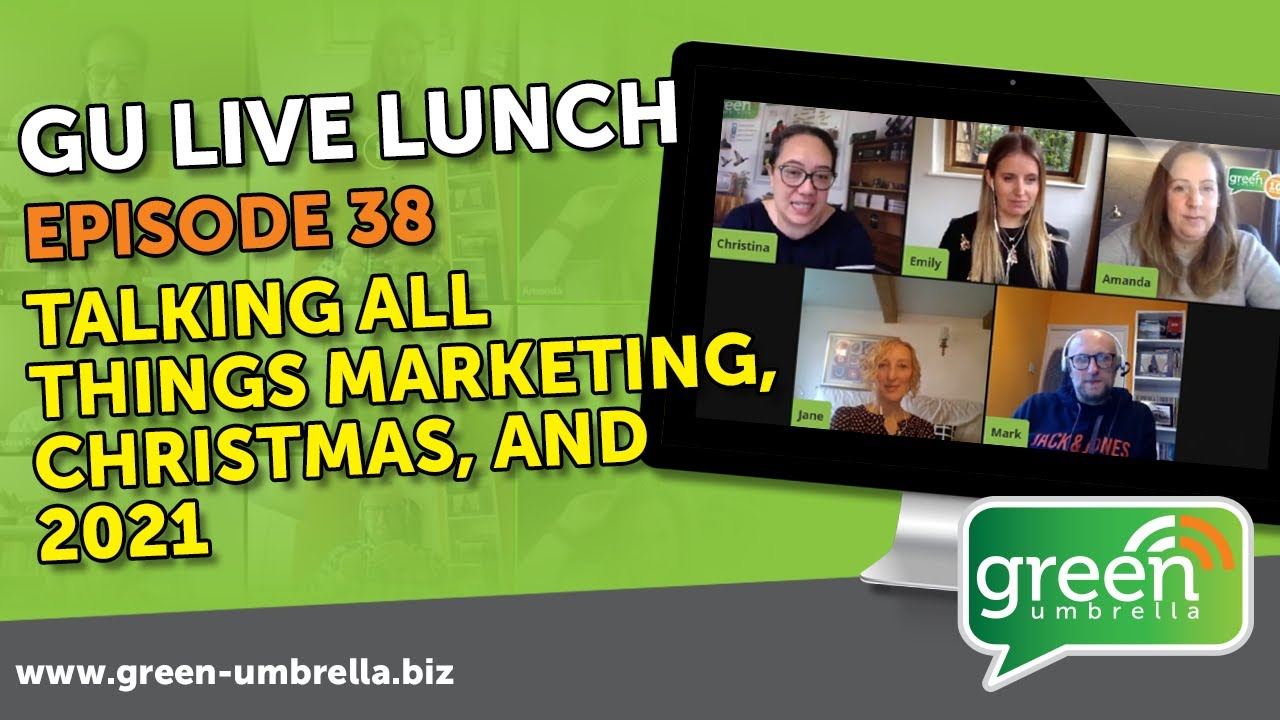 Christmas 2021 New Episodes Gu Live Lunch Episode 38 What S New Christmas Marketing And Planning For 2021 Youtube