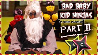 Bad baby ninjas battle the ninja monster part 2. The kid ninja warr...