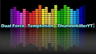 Dual Force - Temptation【ThunderkillerYT】【AudioSurf 2】