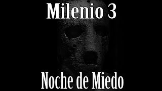 Milenio 3 - Noche de Miedo