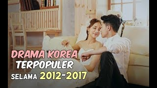 Video 12 Drama Korea Terpopuler di 2012-2017 download MP3, 3GP, MP4, WEBM, AVI, FLV Maret 2018