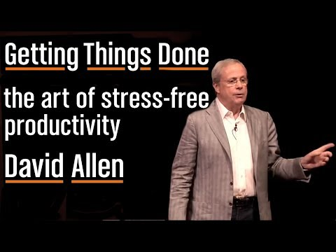 How to Get Things Done, Stress-Free (GTD) | David Allen