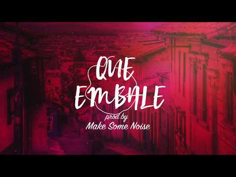 Qué Embale   Prod by Make Some Noise