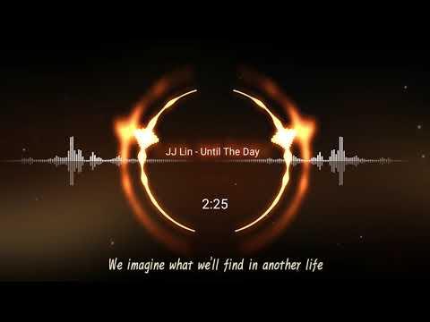 林俊傑 JJ Lin - Until The Day 歌詞 Lyrics字幕