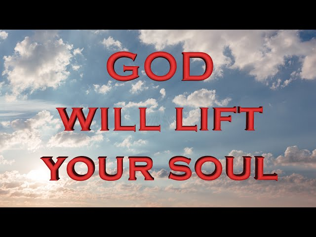 God will lift your soul (Eng subs)