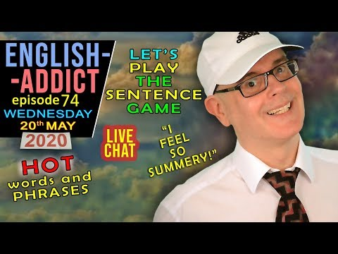 HOT words on a Sunny Day / English Addict - 74 LIVE / Wed 20th May 2020 / Learn with Mr Duncan
