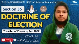 Doctrine of Election: Sec. 35 TPA