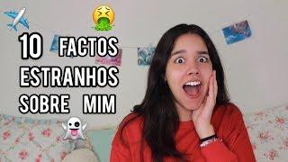 10 Factos Estranhos Sobre Mim!