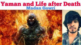Yaman and life after death | Tamil | Madan Gowri | MG
