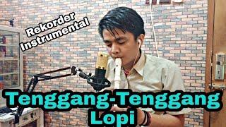 TENGGANG TENGGANG LOPI Rekorder Instrumental