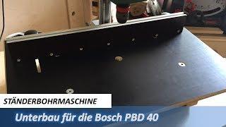 Unterbau für Ständerbohrmaschine Bosch PBD 40 // Bohrtisch selber bauen