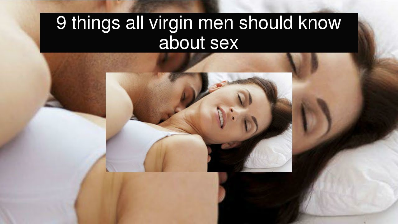 Virgin need to know sex