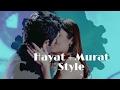 Hayat & Murat | Style | Final