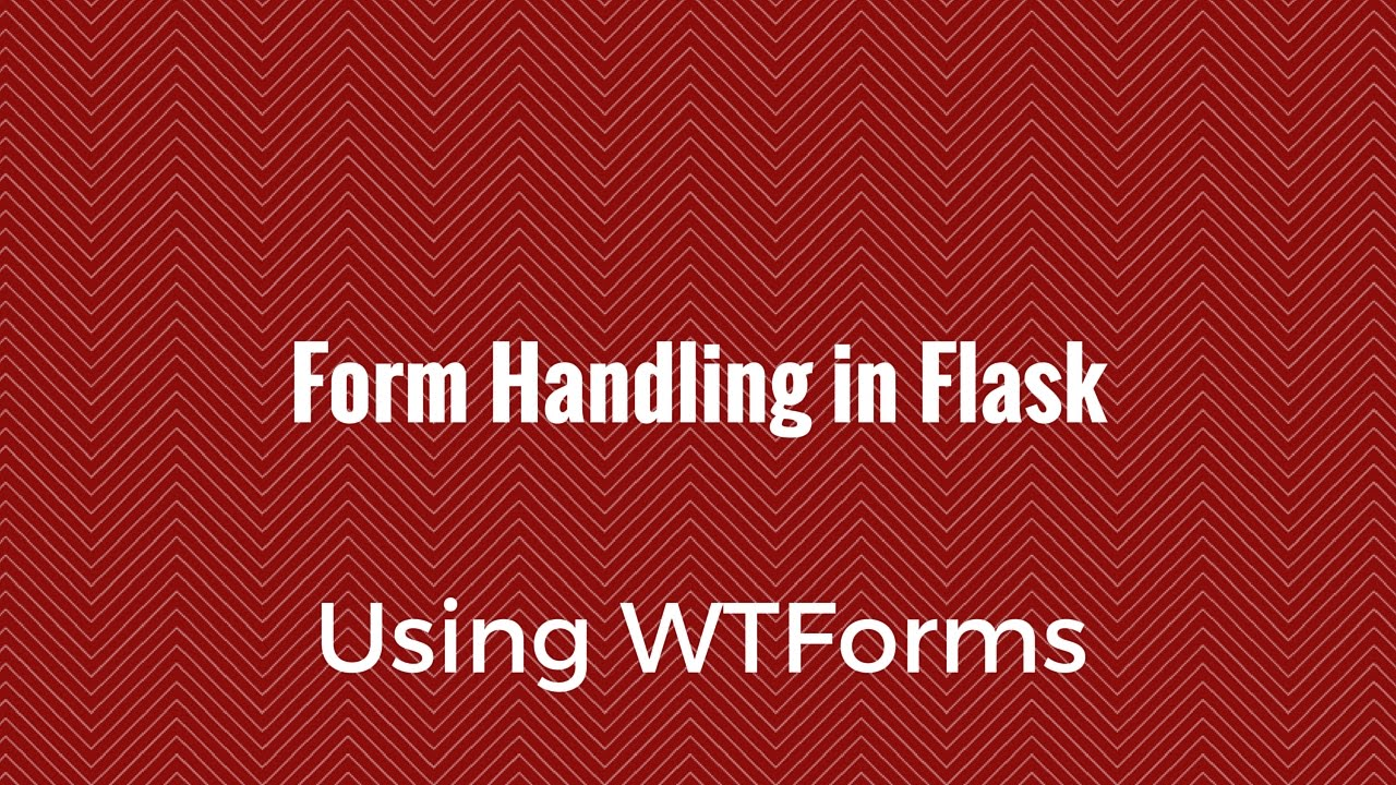 Form Handling in Flask Using WTForms