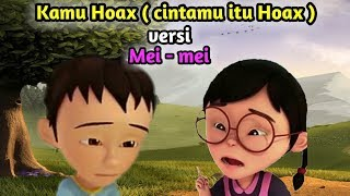 Download Lagu Kamu Hoax (Cintamu itu Hoax) Boiyen versi Mei - mei Mp3