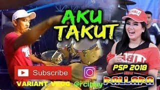 Download MANTUULL! AKU TAKUT - AYU ARISTA NEW PALLAPA PSP 2018 KENDANG CAK MET