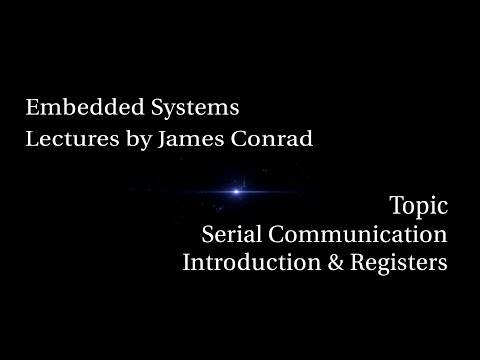 Embedded Systems: Serial Communications: Introduction and Registers