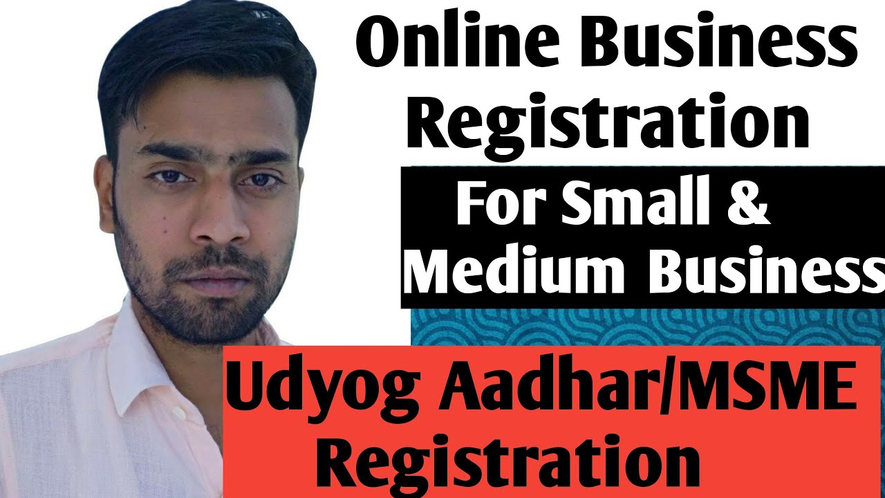 How To get Udyog Aadhar/MSME Registration?