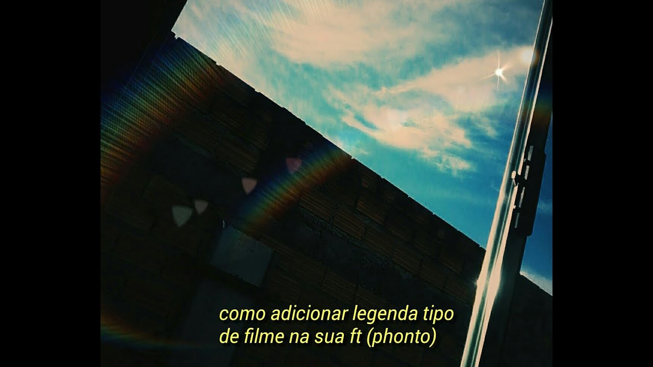 Phonto Como Colocar Legenda De Filme Na Foto Youtube