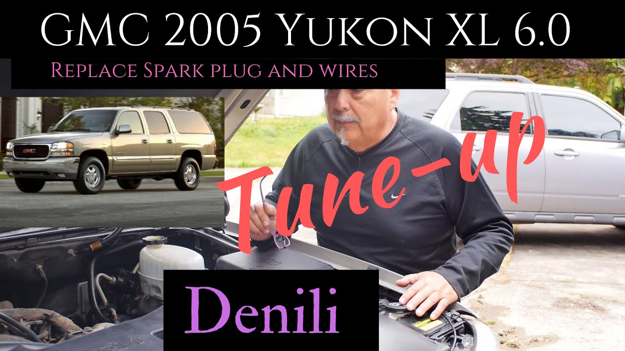 GMC - 2005 - Yukon - Denali - XL 6.0 - Tune-up - How to Replace - Spark Cost To Replace Spark Plugs And Wires on