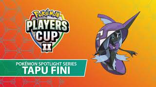 Players Cup II Pokémon Spotlight Series: Tapu Fini