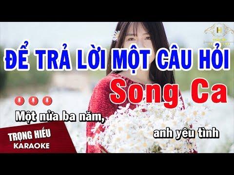 Karaoke Để Trả Lời Một Câu Hỏi Song Ca Nhạc Sống | Trọng Hiếu