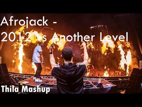 Afrojack - 2012 Vs Another Level (Thila Mashup)