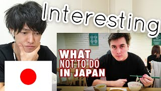 "Japanese guy reacts to ""12 Things NOT to do in Japan"""