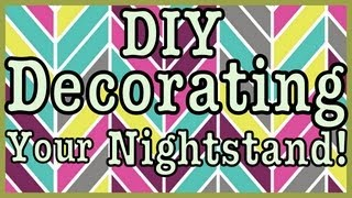Diy: Decorate Your Nightstand! Roomspiration Home Decor!