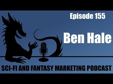 What It Takes to Shift from Hobby Writer to Full-Time Author with Ben Hale