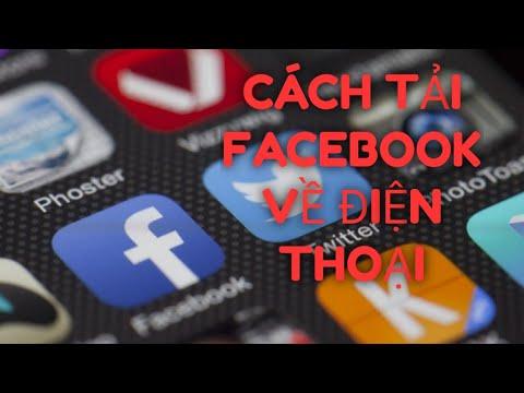 Hướng dẫn cách tải ứng dụng facebook về điện thoại miễn phí!