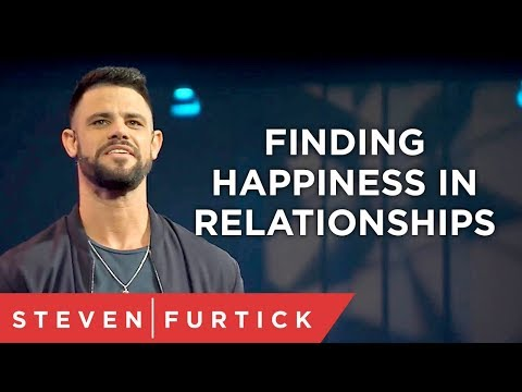 Finding Happiness In Relationships | Pastor Steven Furtick