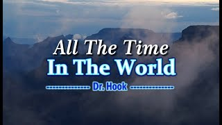All The Time In The World - Dr. Hook (KARAOKE)