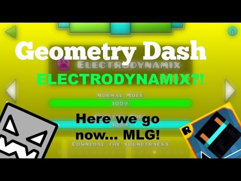 (#15) Geometry Dash - Electrodynamix?! (Here We Go Now MLG)
