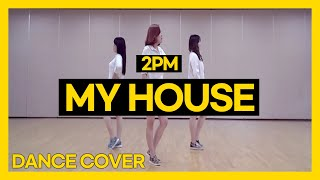 [BM] 투피엠 2PM - 우리집 MY HOUSE ㅣ커버댄스 DANCE COVER
