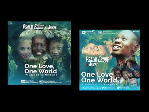 Psalm Ebube - One Love, One World [World Humanitarian Song] (Official Audio)