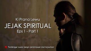 Hantu Kepala Buntung - JEJAK SPIRITUAL Ki Prana Lewu (Eps 1 - Part 1/5)