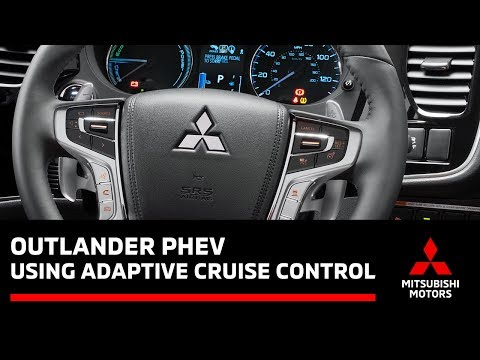 Mitsubishi Outlander Phev >> How to set the Adaptive Cruise Control system on the ...